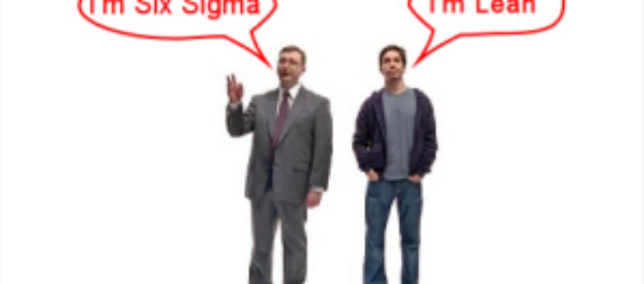I'm six sigma - I'm Lean